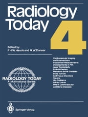 Radiology Today 4 ebook by Friedrich H. W. Heuck,Martin W. Donner