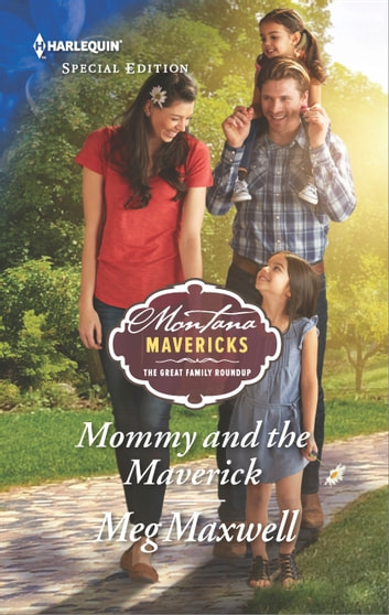 Mommy and the Maverick ebook by Meg Maxwell