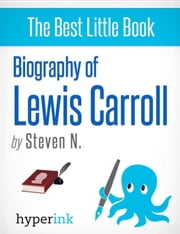 Lewis Carroll: Biography of the Author of Alice in Wonderland ebook by Steven  Needham