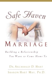 Safe Haven Marriage ebook by Archibald Hart,Sharon Morris