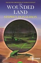 The Wounded Land - The Second Chronicles of Thomas Covenant Book One ebook by Stephen Donaldson