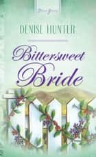 Bittersweet Bride ebook by Denise Hunter