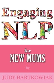 NLP For New Mums ebook by Judy Bartkowiak