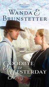 Goodbye to Yesterday - Part 1 ebook by Wanda E. Brunstetter