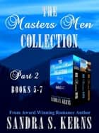The Masters Men Collection Part 2 Box Set ebook by Sandra S. Kerns