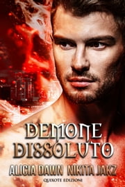 Demone Dissoluto eBook by Alicia Dawn, Nikita Jakz