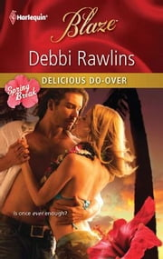 Delicious Do-Over ebook by Debbi Rawlins