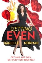 Getting Even ebook by Danielle Norman