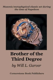 Brother of the Third Degree ebook by Garver, Will L.