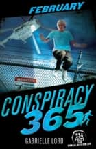 Conspiracy 365: February ebook by Gabrielle Lord