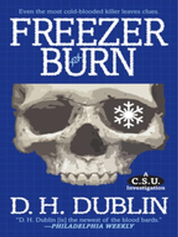 Freezer Burn - A C.S.U. Investigation ebook by D.H. Dublin
