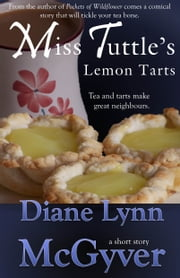 Miss Tuttle's Lemon Tarts ebook by Diane Lynn McGyver