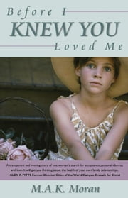 Before I Knew You Loved Me ebook by Moran, Mary Anne