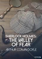 Sherlock Holmes: The Valley of Fear ekitaplar by Arthur Conan Doyle