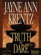 Truth or Dare ekitaplar by Jayne Ann Krentz