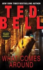 What Comes Around - An Alex Hawke Novella ebook by Ted Bell