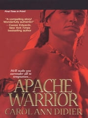 Apache Warrior ebook by Didier, Carol Ann