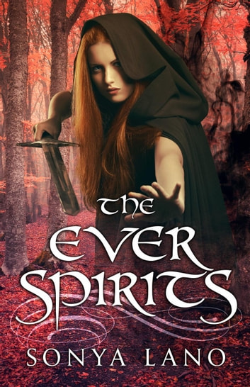The Ever Spirits ebook by Sonya Lano