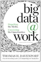 Big Data at Work ebook by Thomas H. Davenport