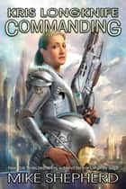 Kris Longknife: Commanding ebook by