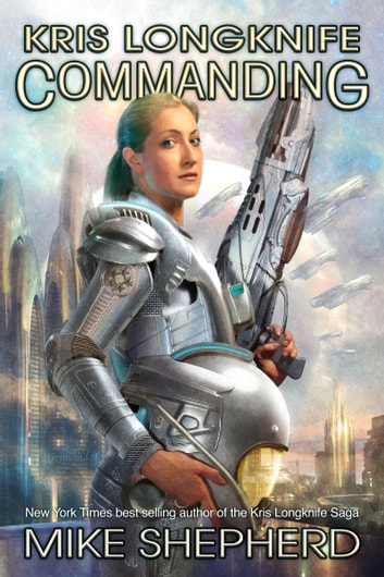 Kris Longknife: Commanding ebook by Mike Shepherd