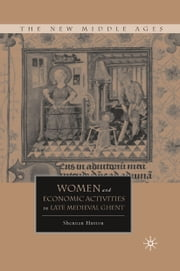 Women and Economic Activities in Late Medieval Ghent ebook by S. Hutton