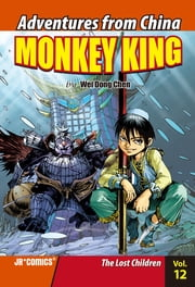 Monkey King Volume 12 - The Lost Children ebook by Chao Peng, Wei Dong Chen