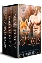 Crookshollow foxes books I-III - The complete fox shifter romance ebook by Steffanie Holmes