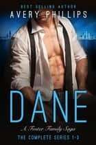 Dane - The Complete Series 1-3 ebook by Avery Phillips