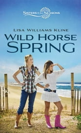 Wild Horse Spring ebook by Lisa Williams Kline