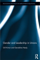 Gender and Leadership in Unions ebook by Gill Kirton,Geraldine Healy