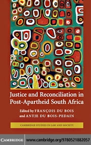 Justice and Reconciliation in Post-Apartheid South Africa ebook by du Bois,Fran ?ois