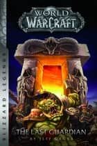 Warcraft: The Last Guardian ebook by Jeff Grubb