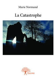 La Catastrophe ebook by Marie Normand