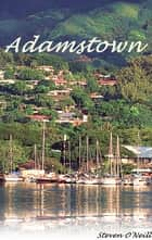 Adamstown ebook by Steven O'Neill