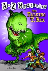 A to Z Mysteries: The Talking T. Rex ebook by Ron Roy