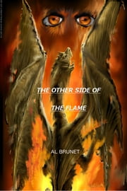 The Other Side Of The Flame ebook by Al Brunet