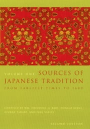Sources of Japanese Tradition - Volume 1: From Earliest Times to 1600 ebook by Wm. Theodore de Bary,Donald Keene,George Tanabe,Paul Varley