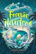 Forever Neverland eBook by Susan Adrian