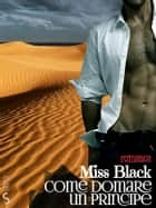 Come domare un principe ebook by Miss Black