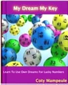 My Dream My Key ebook by Coty Mampeule