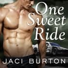 One Sweet Ride audiobook by Jaci Burton