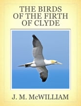 The Birds of the Firth of Clyde ebook by J. M. McWilliam