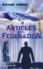Articles of the Federation - Star Trek: The Original Series ebook by Keith R. A. DeCandido