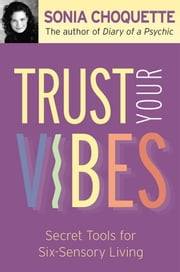 Trust Your Vibes ebook by Sonia Choquette