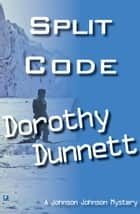 Split Code: Dolly and the Nanny Bird ebook by Dorothy Dunnett