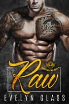 Raw (Book 3) - Minutemen MC, #3 ebook by Evelyn Glass