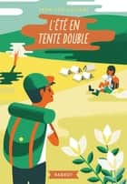 L'été en tente double ebook by Jean-Luc Luciani