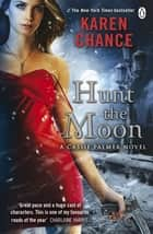 Hunt the Moon 電子書 by Karen Chance