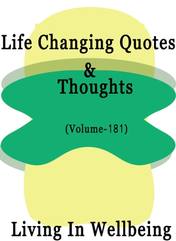 Life Changing Quotes & Thoughts (Volume 181) - Motivational & Inspirational Quotes ebook by Dr.Purushothaman Kollam